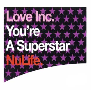 Love Inc. - You're a Superstar